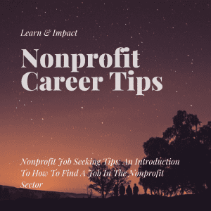 Nonprofit Job Seeking Tips: An Introduction To How To Find A Job In The Nonprofit Sector words over image of the sky