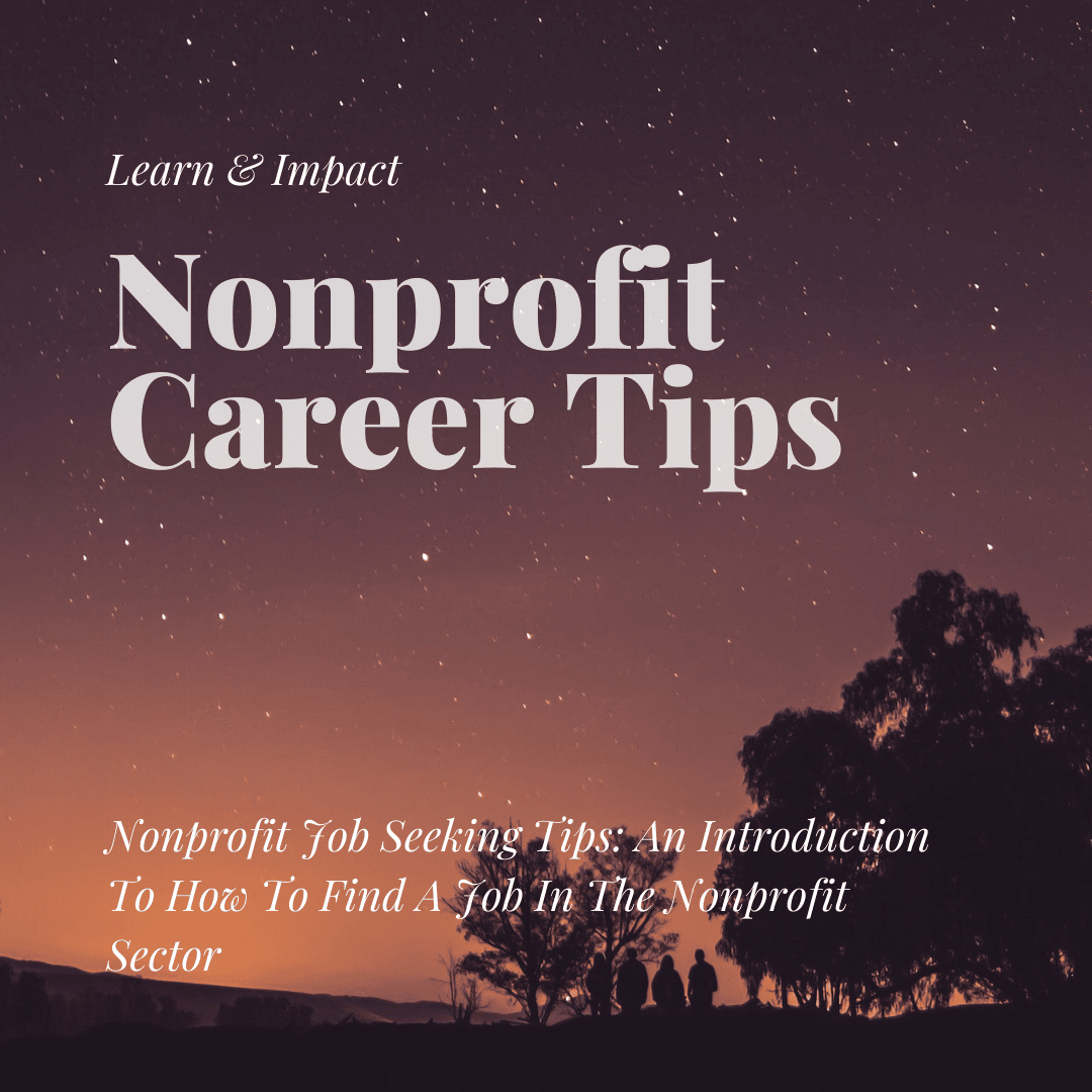 Nonprofit Job Seeking Tips: An Introduction To How To Find A Job In The Nonprofit Sector