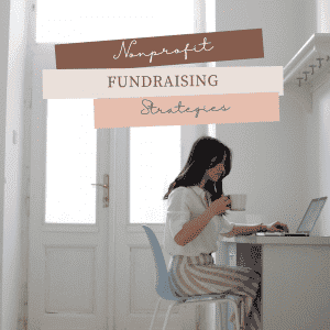 Image That Says Nonprofit Fundraising Strategies and shows a women at a desk